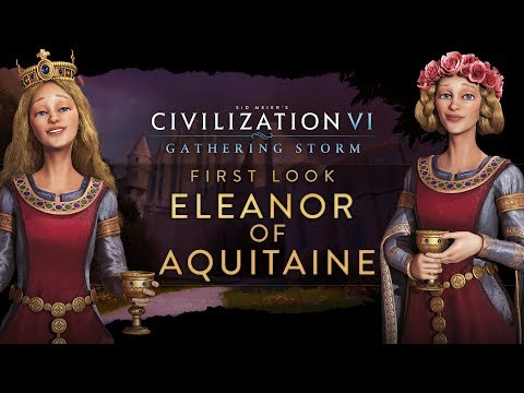 Civilization VI: Gathering Storm - First Look: Eleanor of Aquitaine