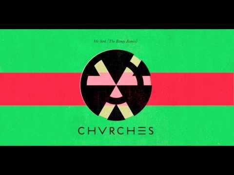 CHVRCHES - We Sink (The Range Remix)