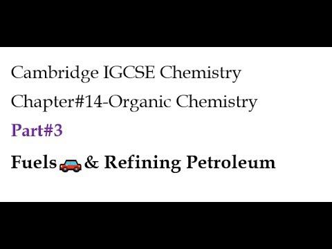 Cambridge IGCSE Chemistry-Chapter#14,Part 3-Fuels🚗& Refining Petroleum