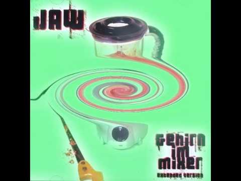 JAW - Gehirn im Mixer