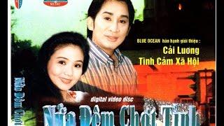 Phan 1 Nua Dem Chot Tinh (Cai Luong)