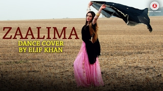 Zaalima Dance Cover  Elif Khan  Raees