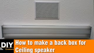 How to build a back box for ceiling speakers