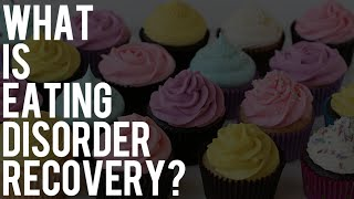 What Is Eating Disorder Recovery?