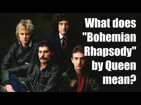 "What does ""Bohemian Rhapsody"" by Queen mean? 