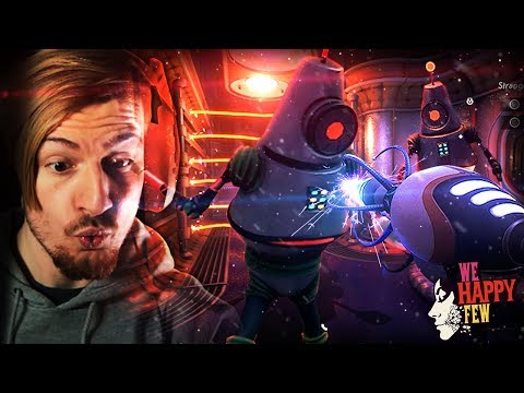 UH WHY ARE WE FIGHTING ROBOTS!?.. || We Happy Few DLC (THEY CAME FROM BELOW) |