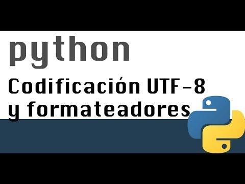 Impresiones,formateadores y establecer utf 8 - Curso Python (10)