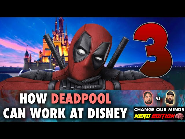 How Deadpool Can Work At Disney - Change Our Minds: Nerd Edtion