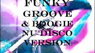 FUNKY GROOVE & BOOGIE NU DISCO VERSION MEGAMIX BY STEFANO DJ STONEANGELS