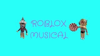 Roblox Musical-NOW GO SIT '-'