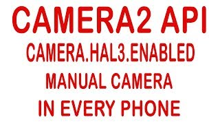"How to enable Camera2 API  simple method (for google cam portrait mode )[By ""Tech Future ""HINDI]"