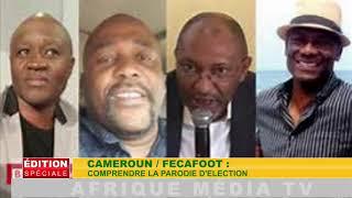 CAMEROUN / FECAFOOT : COMPRENDRE LA PARODIE DE L'ÉLECTION.
