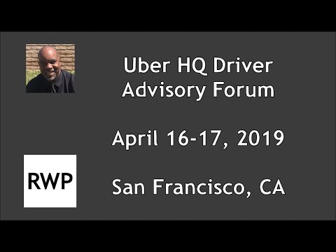 Uber Driver Advisory Forum - April 16-17, 2019