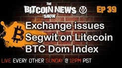 Bitcoin News #39 - Exchange banking issues, Litecoin scaling debate, Bitcoin dominance indicator