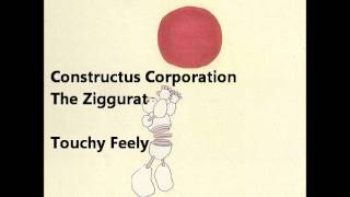 13 - Touchy Feely - Constructus Corporation