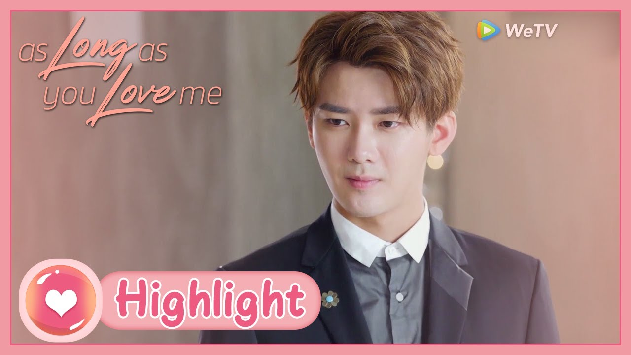 As Long as You Love Me   Highlight   What would she do after she knew his identity?   爱情的开关  ENG SUB