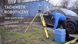 Seria wideoporadników dla Geodetów. Praca na tachimetrze robotycznym