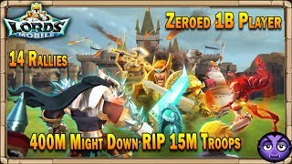 Lords Mobile | Zeroed a Billion Might Player | 14 Rallies | RIP 15M Troops