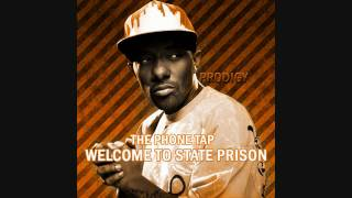 Prodigy - The Phone Tap (Welcome To State Prison)