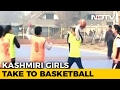 Kashmiri Girls Take To Basketball, Want To Play In Nationals video