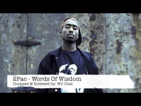 2Pac - Words Of Wisdom Chopped and Screwed by Wil Chat