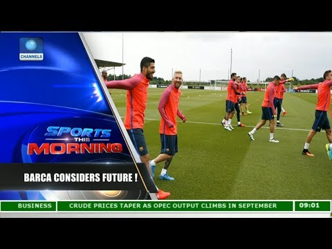 Barca To Decide Which League To Play |Sports This Morning|