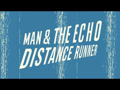Man & The Echo - Distance Runner