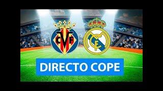 (SOLO AUDIO) Directo del Villarreal 1-1 Real Madrid en Tiempo de Juego COPE