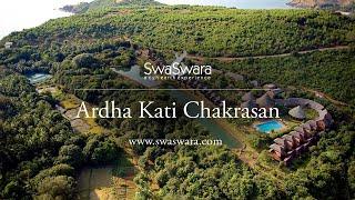 Ardha Kati Chakrasan - SwaSwara, CGH Earth
