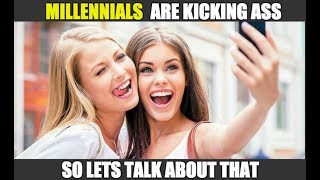 Millennials Are Kicking Ass thumbnail