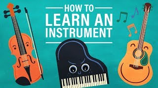 How to Learn to Play an Instrument