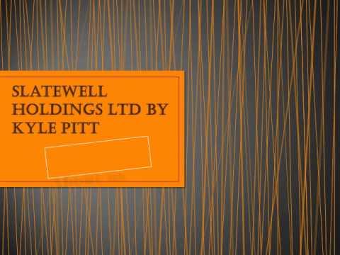 Slatewell holdings ltd by Kyle Pitt
