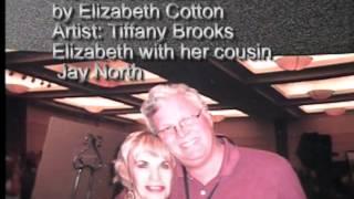 To Cliff Wtih Love songwriter Elizabeth Cotton.wmv Thumbnail