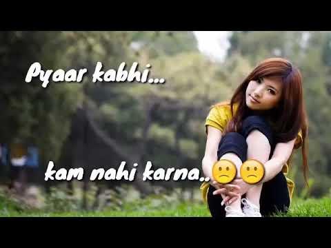 Pyar Kabhi Kam Nahi Karna video WhatsApp