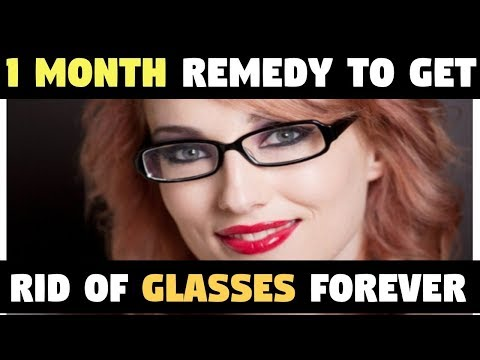 only-one-month-remedy-to-get-rid-of-your-glasses-forever