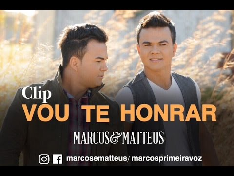 Marcos e Matteus - Vou te honrar (Clipe Oficial)