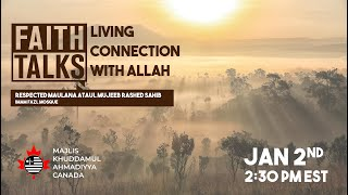 Faith Talks | Living Connection with Allah | Featuring Maulana Ataul Mujeeb Rashed Sahib