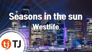 [TJ노래방] Seasons in the sun - Westlife / TJ Karaoke