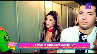 ¿yahaira Plasencia Odia San Valentín?