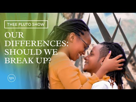 Download OUR DIFFERENCES!! SHOULD WE BREAK UP????