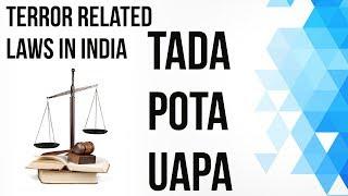 Anti Terrorism laws in India, TADA POTA UAPA की मुख्य विशेषताएं और विश्लेषण Current Affairs 2018