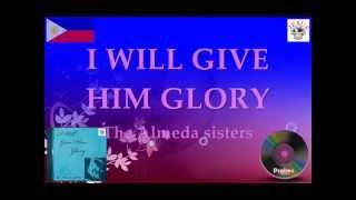 I WILL GIVE HIM GLORY - THE ALMEDA SISTERS - JMCIM Music Ministry