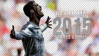 Cristiano Ronaldo - Hey MaMa | Skills & Goals | 2015