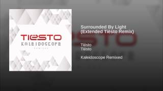 Surrounded By Light (Extended Tiësto Remix)