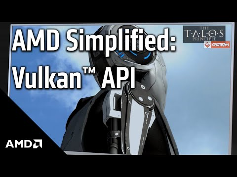 AMD Simplified: Vulkan™ API