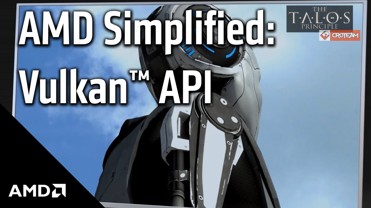 Vulkan™ Graphics API | AMD