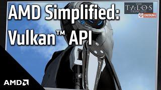 AMD Simplified: Vulkan™ API