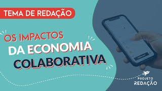 Os impactos da economia colaborativa - Tema de redação para o ENEM