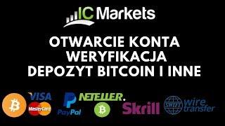 IC Markets - Jak otworzyć konto, zweryfikować, zrobić depozyt  m in BITCOIN i inne