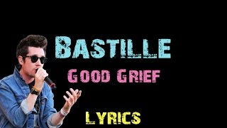 Bastille - Good Grief [ Lyrics ]